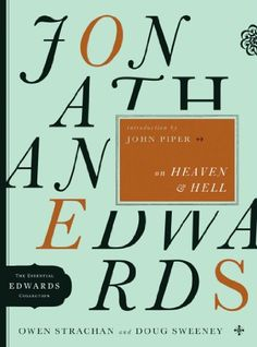 BESTSELLER! Jonathan Edwards on Heaven and Hell (The Essential Edwards Collection) $0.99