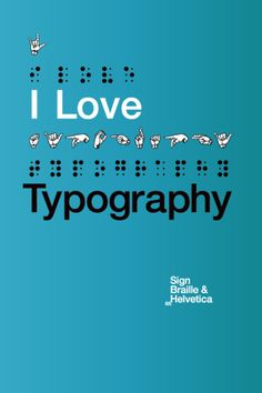 Braille - I love typography