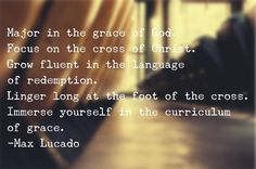 """Major in the grace"