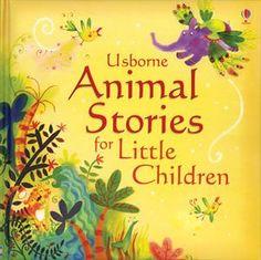 Usborne Books & More. Animal Stories for Little Children