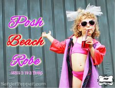 Posh Beach Robe FREE Pattern (sizes 3 to 8 years) Refashion July '14 - featuring print size-by-size functionality!!!!!!!!!!!! try it now! only on SergerPepper.com