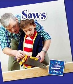 J 621.9 MAR. Explains what saws are, how they are used, and the different variations.