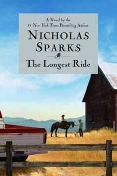 The Longest Ride by Nicholas Sparks - to be released on Sept 24 2013