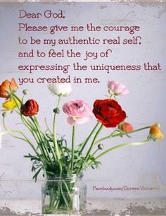 """""""Dear God, Please give me the courage to be my real authentic self, …"""" ~ Doreen Virtue on Facebook • photo: Nailia Schwarz on Shutterstock http://www.shutterstock.com/pic-99030050/stock-photo-studio-still-life-with-beautiful-persian-buttercup-flowers.html?src=PS5DwrRy6S3EBRIUs8iKRA-1-1&pl=77643-108110"""