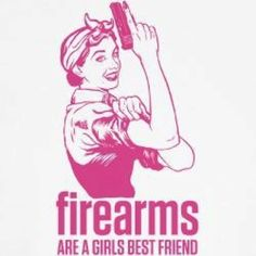 Firearms are a girls best friend friends, girl, stuff, firearms, stickers, forget diamondsg, countri, gun, thing