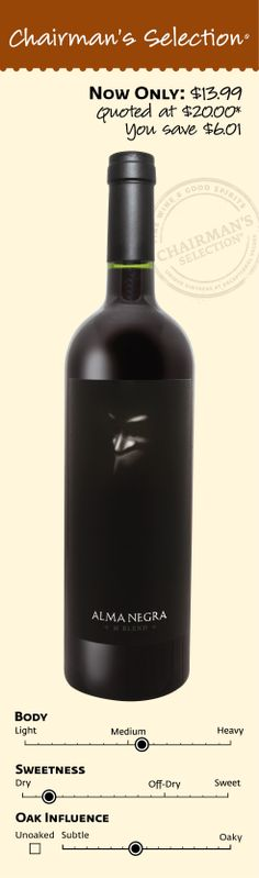 """Alma Negra M Blend 2011: """"Consists of Bonarda and Malbec, has a very fine, slightly estuarine note that turns into a more floral, rose petal scent with aeration. The palate is medium-bodied with a nice fatness to the tannins. It seems to have a little more extraction, but it remains pure and balanced with an elegant, satisfying finish of dark plum, red currant and minerals that sing harmoniously together. Excellent. Drink 2013-2020."""" *90 Points Wine Advocate, October 2012. $13.99"""