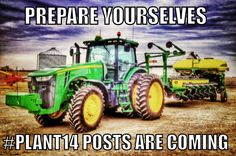 Prepare yourselves, #plant14 posts are coming.  Follow us with the #plant14 hashtag this spring as farmers from all around the US and beyond post about our planting season