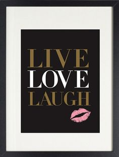 Live Love Laugh print poster