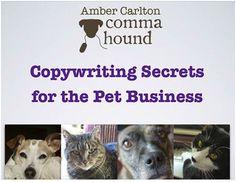 commahound http://blogpaws.com/executive-blog/blogging-social-media-info/learning/copywriting-secrets-pet-business/ #Copywriting secrets