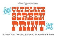 The Ultimate ScreenPrinting Kit by RetroSupply Co. on Creative Market