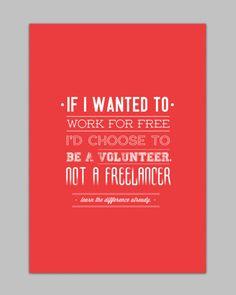 LOL TRUE. Freelancer / Volunteer;