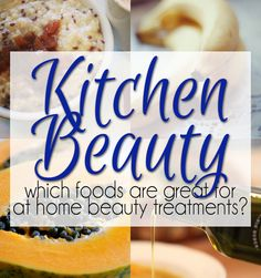 Kitchen Beauty: Which Foods Are Great For At Home #DIY #Beauty Treatments?  Here's what dermatologists and hair stylists really think of those ingredients!