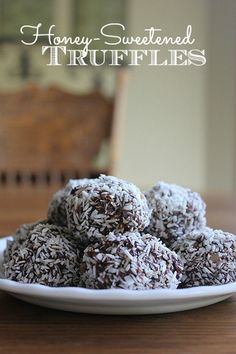You've GOT to try this recipe for Honey-Sweetened Truffles... healthy, yummy, and easy. A perfect summer treat or afternoon pick-me-up!!
