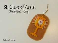 St. Clare of Assisi Craft {Liturgical Ornament} ~ Catholic Inspired