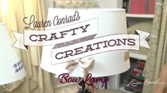 DIY Bow Lamp #CraftyCreations by Lauren Conrad