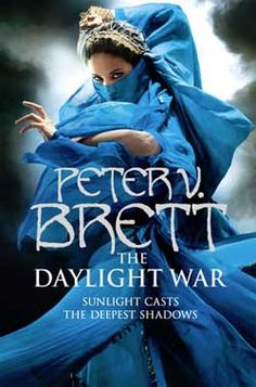 The Daylight War (The Demon Cycle, Book 3) (by Peter V. Brett).