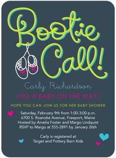 Bootie Call - Baby Shower invite. Way cute!