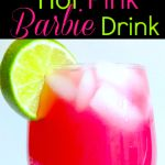 Hot Pink Barbie Drink  1 oz coconut rum 1 oz vodka 1 oz cranberry juice 1 oz orange juice  1 oz pineapple juice Lime
