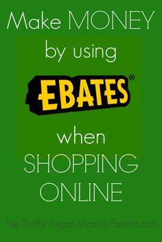 Make Money by Using Ebates when Shopping Online-- super simple way to save more on things you are already buying!