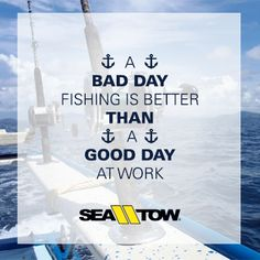A bad day #fishing is better than a good day at work. #boat #quote #boats #boating #SeaTow #sea #tow http://www.seatow.com