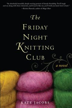 The Friday Night Knitting Club.  (Actually already read it a long time ago....need to re-read!) :-)