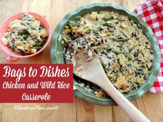 Chicken and Wild Rice Casserole ~Bags To Dishes~  Never wonder what's for supper again with Bags to Dishes meals! Great for busy families, p...