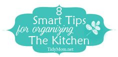 8 great ideas for organizing your kitchen via @TidyMom