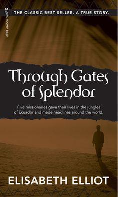 Through Gates of Splendor, Elizabeth Elliot