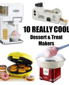 10 REALLY Cool Dessert and Treat Makers
