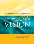 Occupational Therapy Interventions for Adults With Low Vision