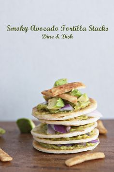 smoky avocado tortilla stacks