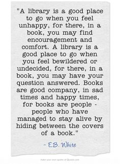 """A library is a good place to go when ..."