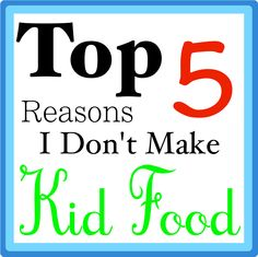 Why I am saying no to Kid Food