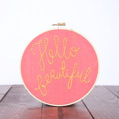 Hello Beautiful Embroidery Hoop Art on Etsy, $20.00