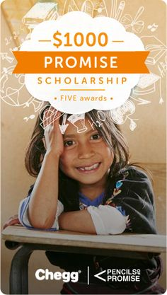 $1,000 Pencils of Promise Scholarship for high school and college students. Deadline Oct. 31.