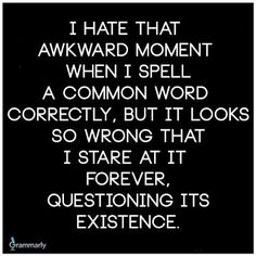 common word, funni stuff, awkward moments, serendipit read, write, humor, grammarspel polic, quot, spell