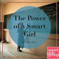 Don't underestimate the Power of a Smart Girl. Smart girls around the world are becoming a threat to terrorist organizations. Find out how.
