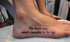 Little Prince foot tattoo :) (for the past 15 years, way before pinterest, I wanted a good quote on the edge of of my foot like this ... I settled on just the simple word, 'believe' because it covers so much ... LOVE it, kind of a hidden tattoo, but I get to see it everyday)