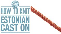 How to Knit the Estonian Cast On