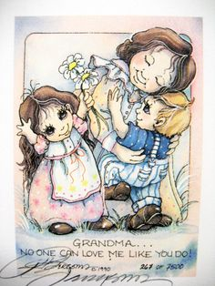"""Grandma... no one can love me like you do!"""