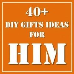 40 DIY Gift Ideas For Him! some good ideas