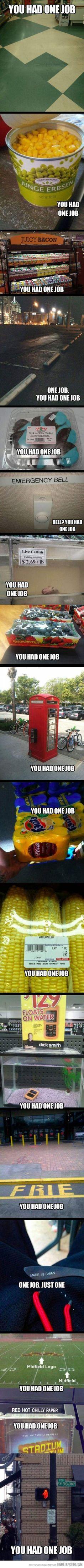 You had ONE job... Hilarious!