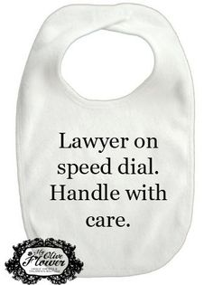 Lawyer On Speed Dial. Handle With Care - Embroidered Baby Bib -