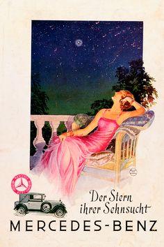 Mercedes-Benz Mercedes-Benz History Carl Benz History Tradition Advertising Advertisements Posters Der Stern ihrer Sehnsucht Atelier Hans Neumann. // Kultowe reklamy Mercedes-Benz.
