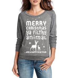 Merry Christmas Ya Filthy animal - Christmas sweater - Christmas slouchy pullover - Ugly Christmas sweater