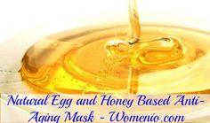 Natural Egg and Honey Based Anti-Aging Mask