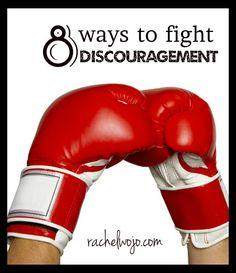 8 ways to fight discouragement.