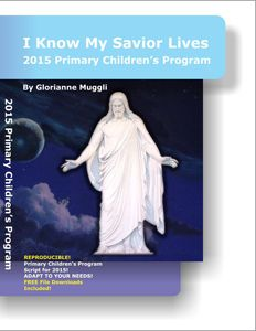 2015 Primary Theme: I Know My Savior Lives