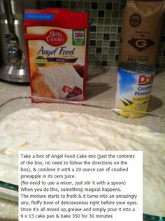 Tried this tonight and it was great.   just mix angel food cake and pineapple -  Bake at 350 for 30 minutes