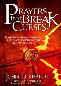 Bestseller Books Online Prayers That Break Curses: Prayers for breaking demonic influences so you can walk in God's promises John Eckhardt $9.99  - www.ebooknetworki...